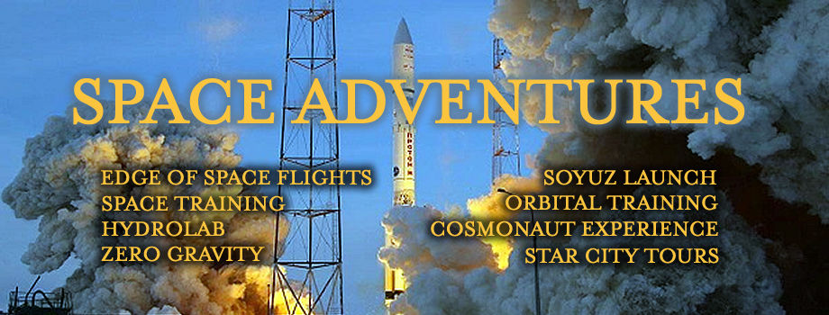 Space Adventures: Edge of Space flights, space training, hydrolab, zero gravity, Soyuz mission tours, orbital training series, cosmonaut experience, Star City tours