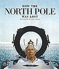 How the North Pole was Lost, Men's Journal July 2008