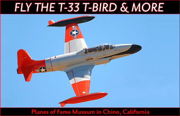 Fly the Lockheed T-33 Shooting Star - T-Bird - & More at the Planes of Fame Museum in Chino, California